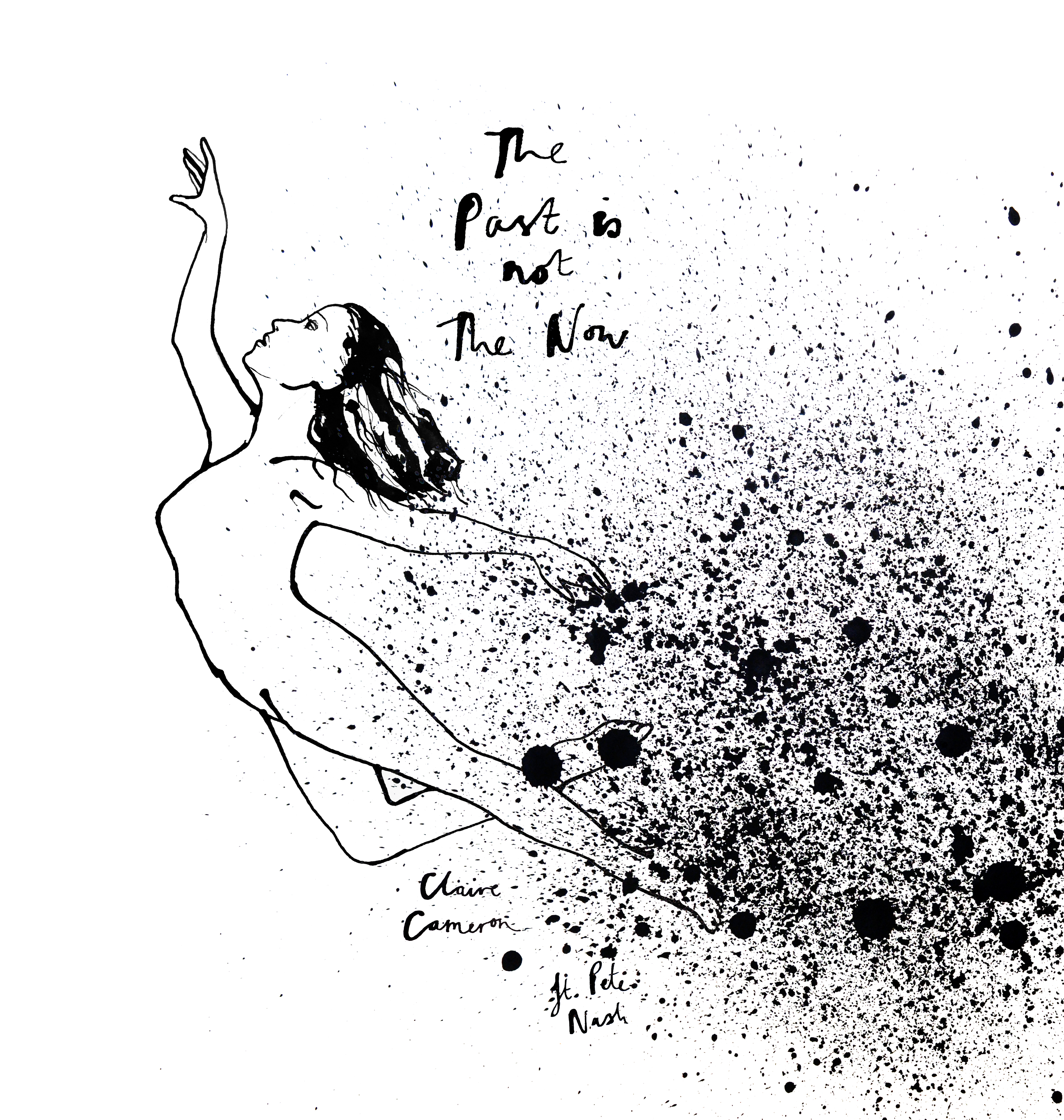 The Past Is Not The Now Claire Cameron feat. Pete Nash, Artwork by Chloe Kutkus Morton
